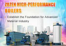 ZOZEN High-performance Boilers Establish the Foundation for Advanced Material Industry